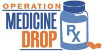 Operation Medicine Drop - Dispose  Of Your Unused, Expired Prescriptions
