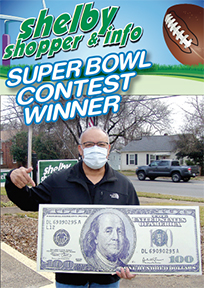 CONGRATULATIONS! Mr. Johnny Adams of Grover was the $100 Winner of this year's Super Bowl Contest.